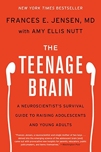 The Teenage Brain: A Neuroscientist's Survival Guide To Raising Adolescents And Young Adults By Frances E
