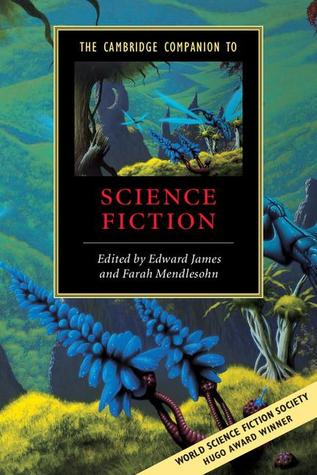 The Cambridge Companion To Science Fiction By Edward James, Farah Mendlesohn