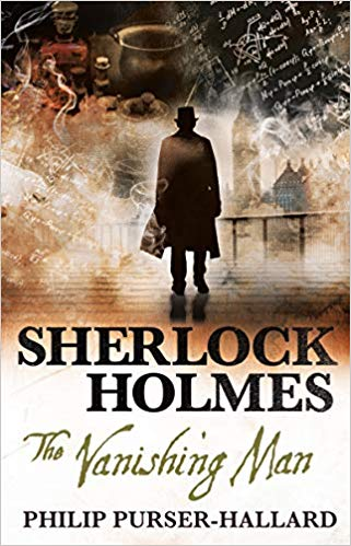 Sherlock Holmes: The Vanishing Man By Philip Purser-Hallard