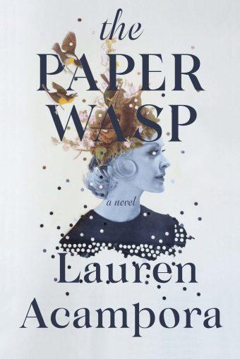 The Paper Wasp By Lauren Acampora