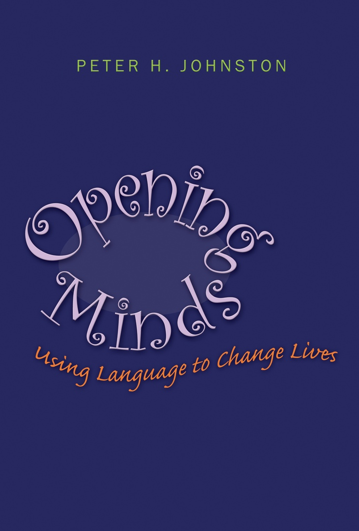 Opening Minds: Using Language To Change Lives By Peter H
