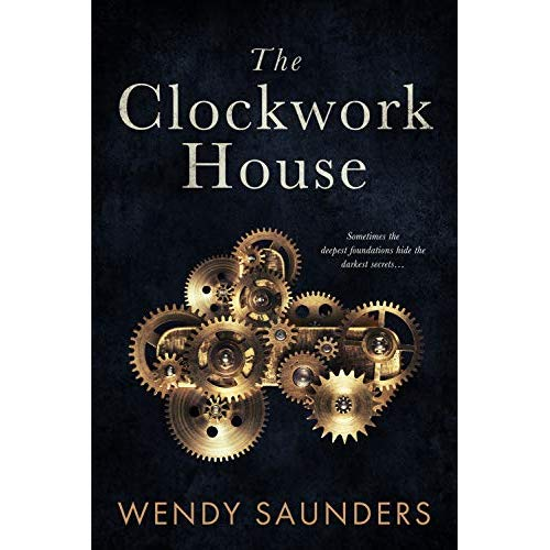 The Clockwork House By Wendy Saunders