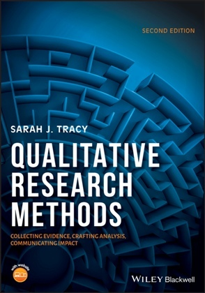 Qualitative Research Methods : Collecting Evidence, Crafting Analysis, Communicating Impact, Second Edition