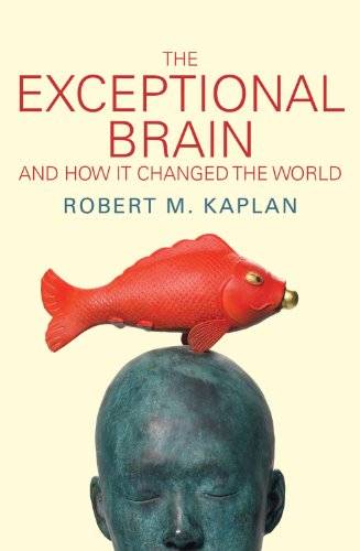 The Exceptional Brain By Robert M