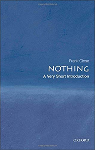 Nothing: A Very Short Introduction By Frank Close