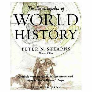 The Encyclopedia Of World History : Ancient, Medieval And Modern – Chronologically Arranged (Sixth Edition) By Peter N