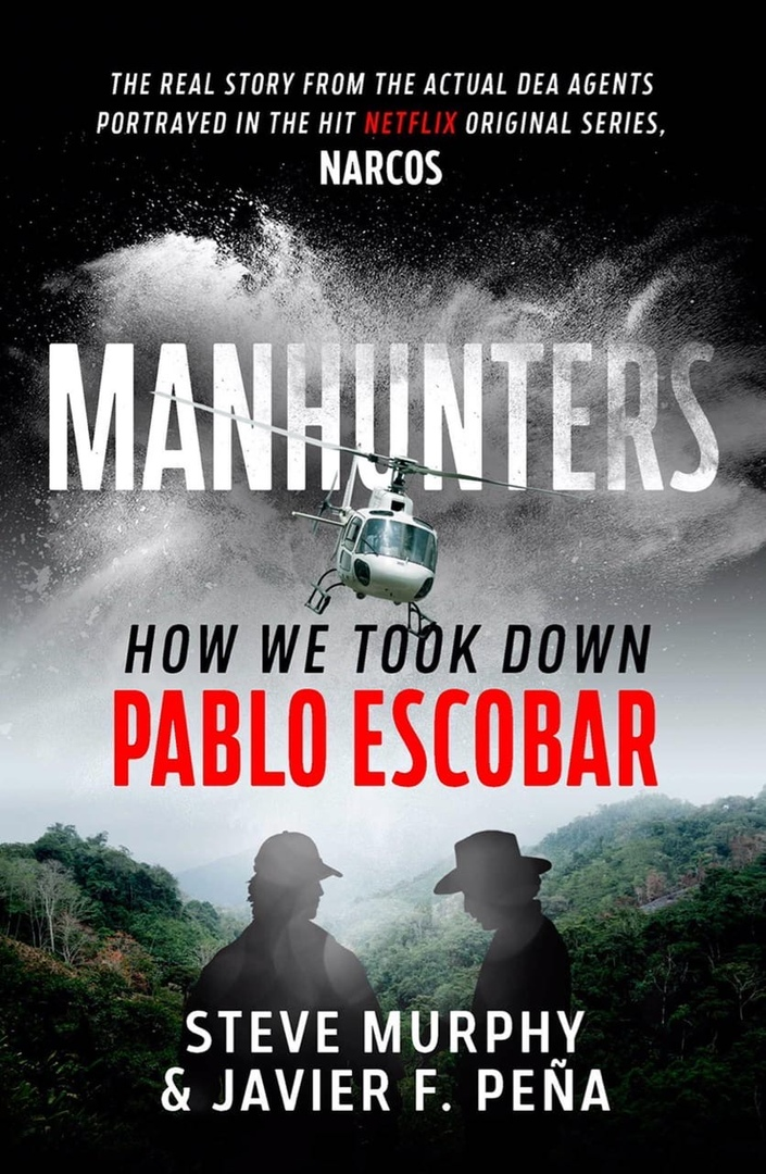 Javier Pena – Manhunters: How We Took Down Pablo Escobar