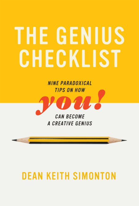 The Genius Checklist: Nine Paradoxical Tips On How You Can Become A Creative Genius – Dean Keith Simonton