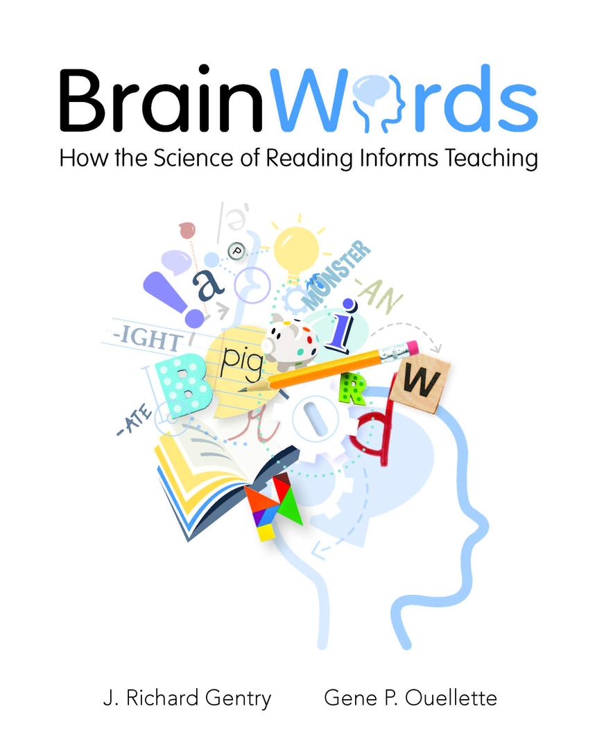 Brain Words: How The Science Of Reading Informs Teaching By J