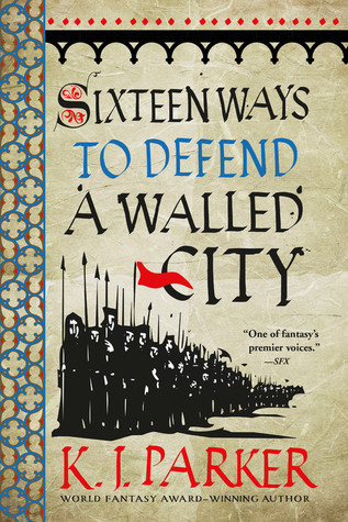 Sixteen Ways To Defend A Walled City By K
