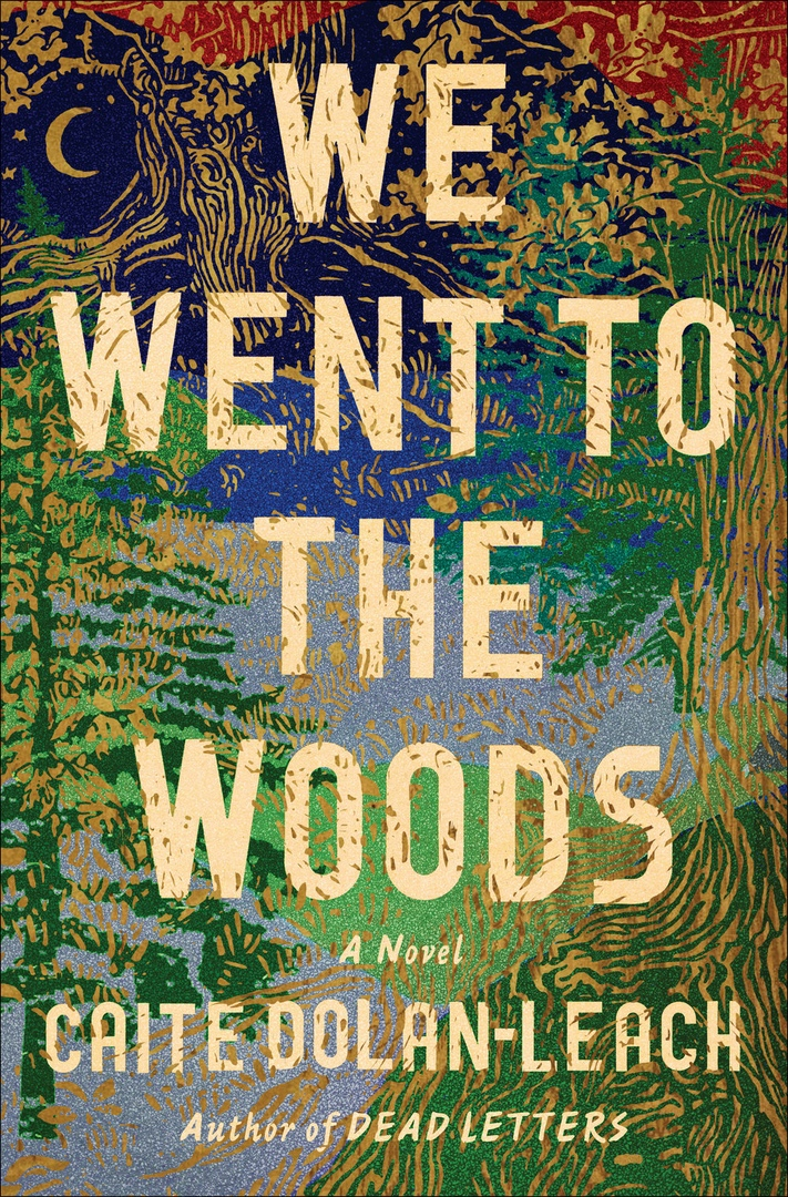 Caite Dolan-Leach – We Went To The Woods