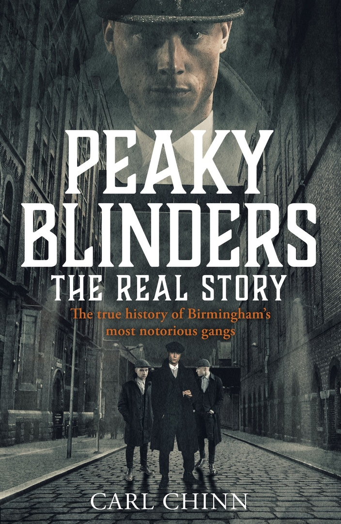 Carl Chinn – Peaky Blinders: The Real Story