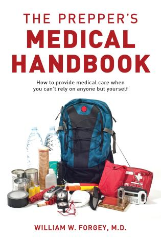 The Prepper's Medical Handbook By M.D. Forgey