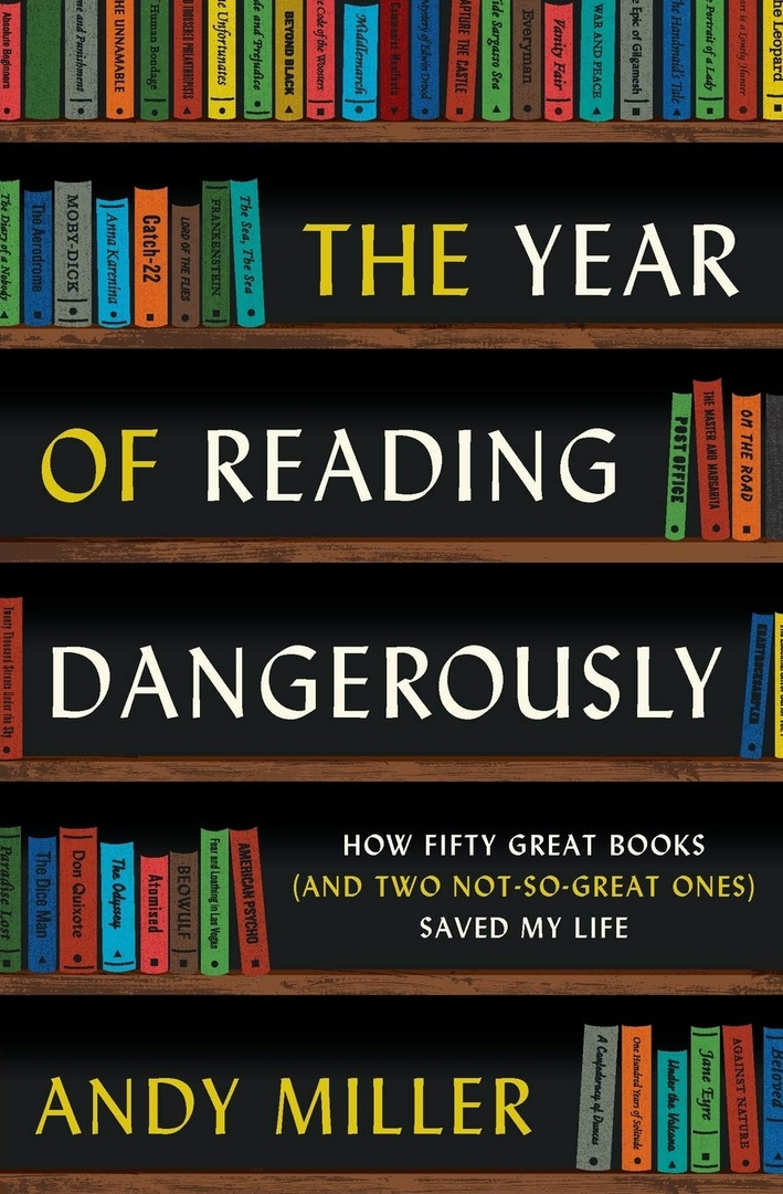 The Year Of Reading Dangerously: How Fifty Great Books
