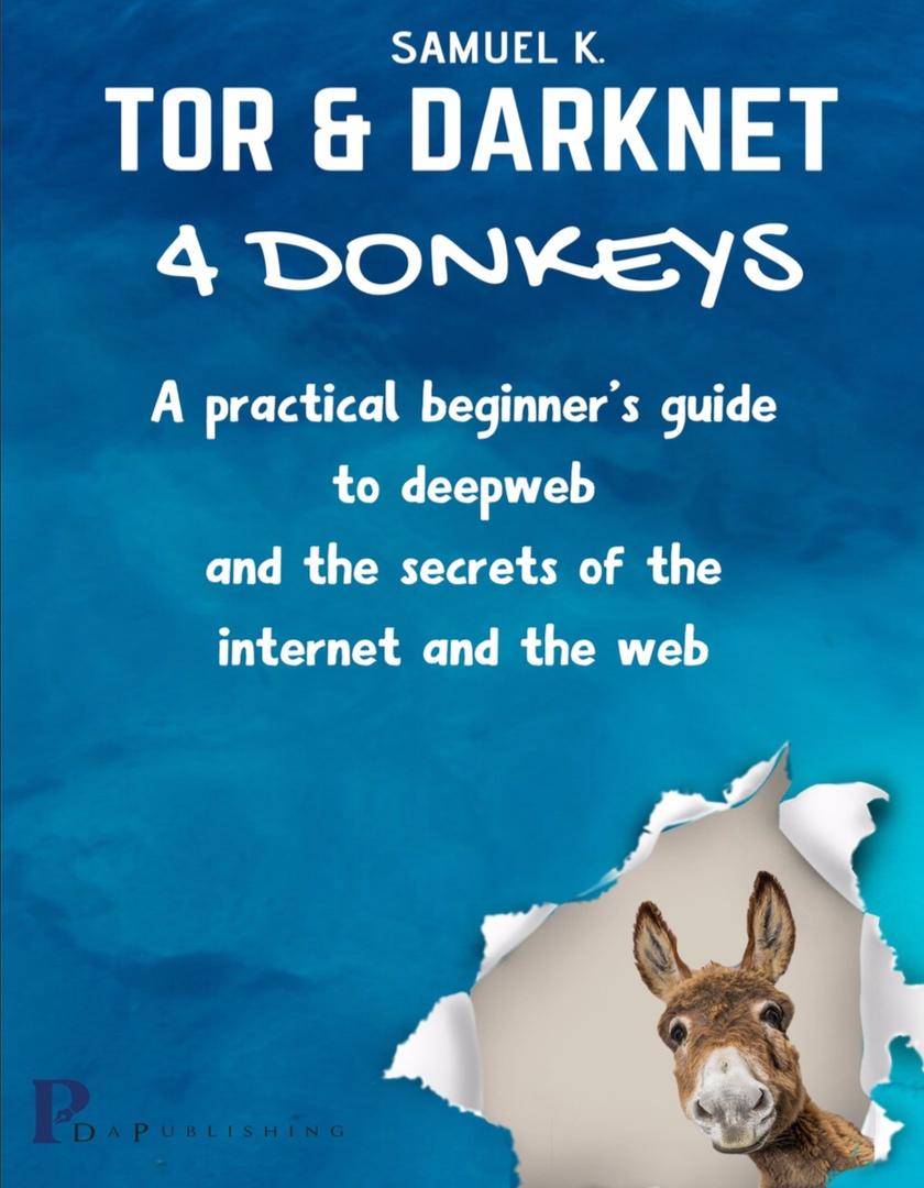 Tor And Darknet 4 Donkeys (2020)