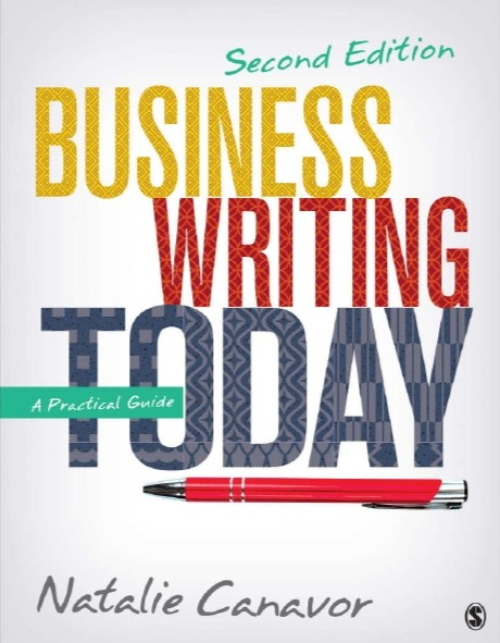 Business Writing Today: A Practical Guide By Natalie Canavor