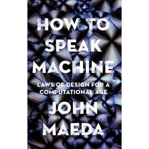John Maeda – How To Speak Machine