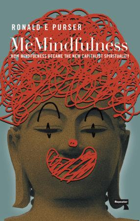 Ronald Purser – McMindfulness