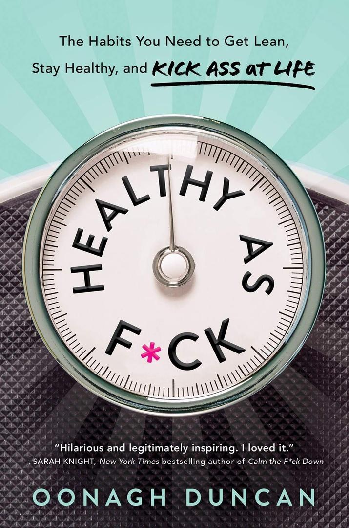 Oonagh Duncan – Healthy As F*ck