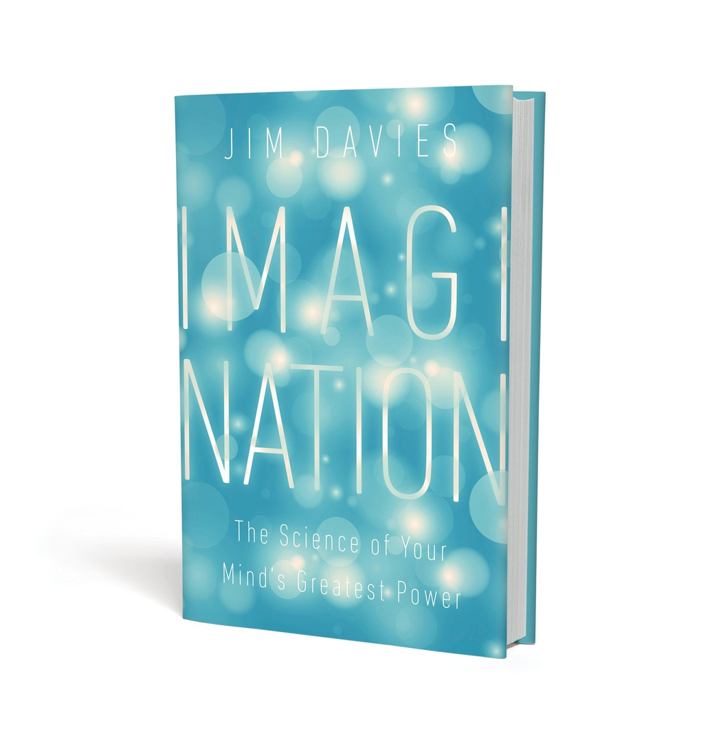 Imagination: The Science Of Your Mind's Greatest Power By Jim Davies