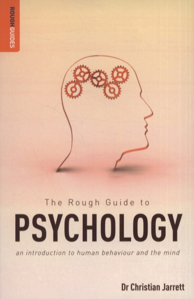 The Rough Guide To Psychology: An Introduction To Human Behaviour And The Mind