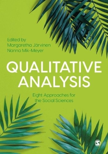 Qualitative Analysis: Eight Approaches For The Social Sciences