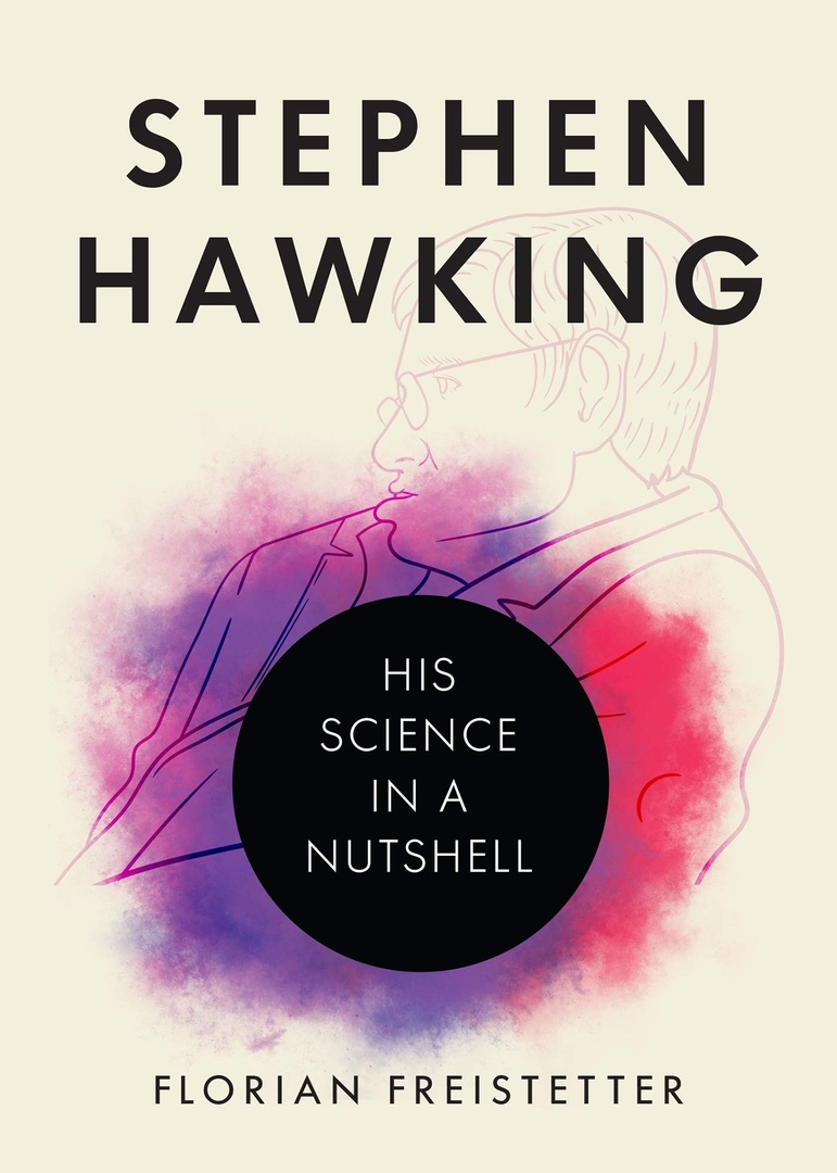 Stephen Hawking: His Science In A Nutshell By Florian Freistetter