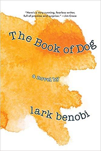 The Book Of Dog By Lark Benobi