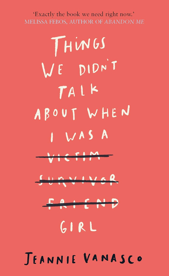 Jeannie Vanasco – Things We Didn't Talk About When I Was A Girl
