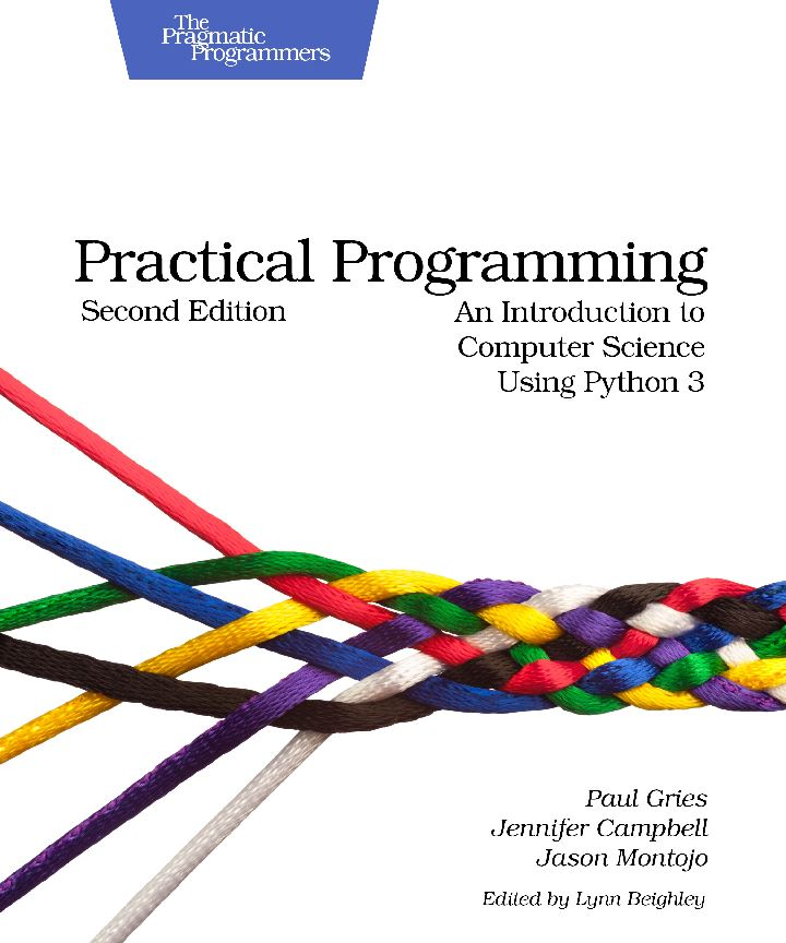 Practical Programming – An Introduction To Computer Science Using Python 3
