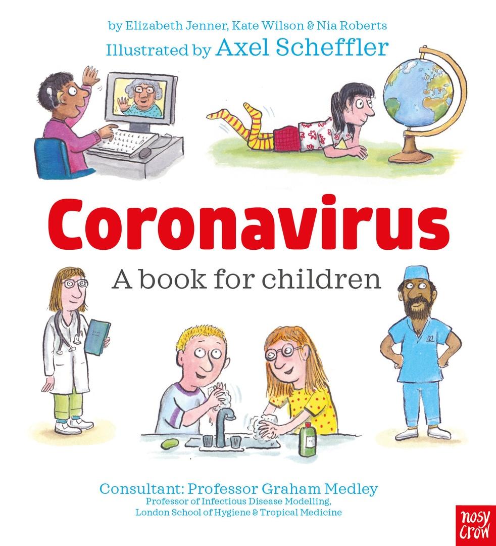 Kate Wilson, Elizabeth Jenner, Nia Roberts – Coronavirus: A Book For Children