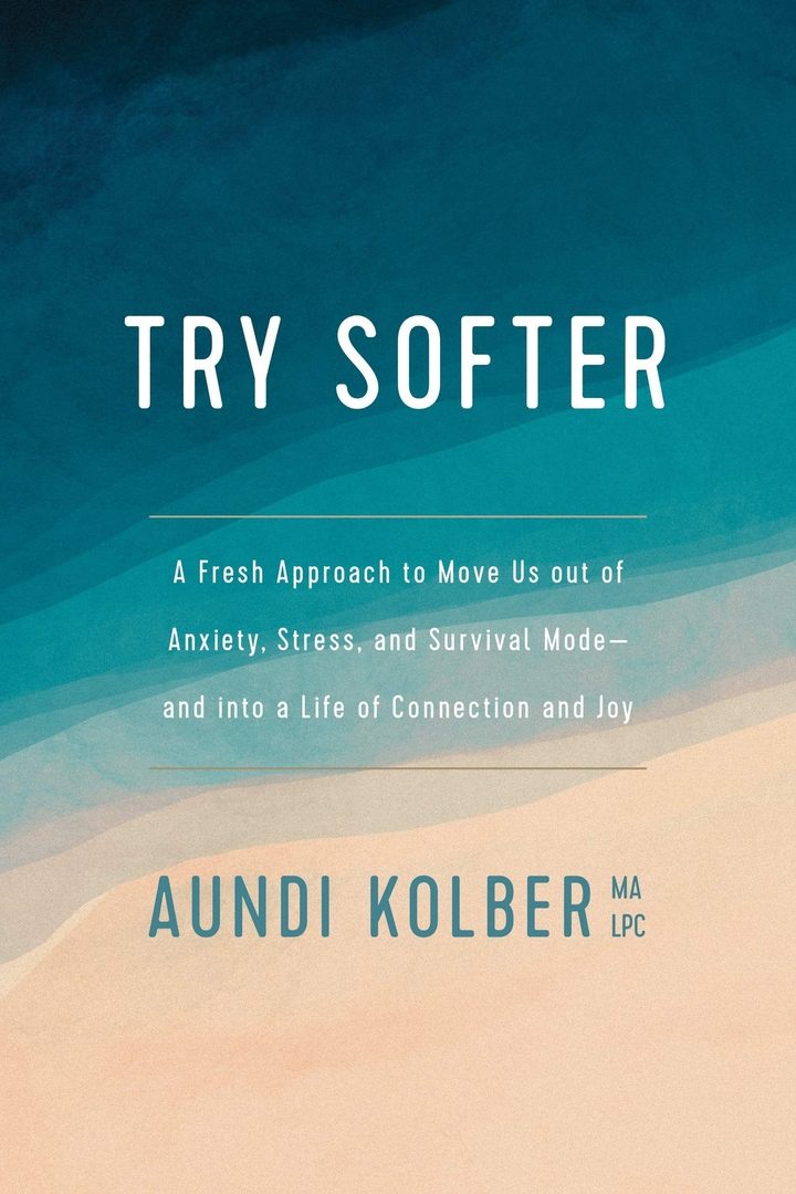 Aundi Kolber – Try Softer