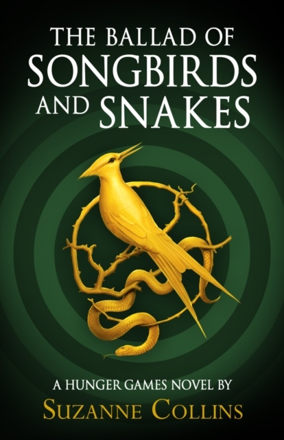 Suzanne Collins – The Ballad Of Songbirds And Snakes