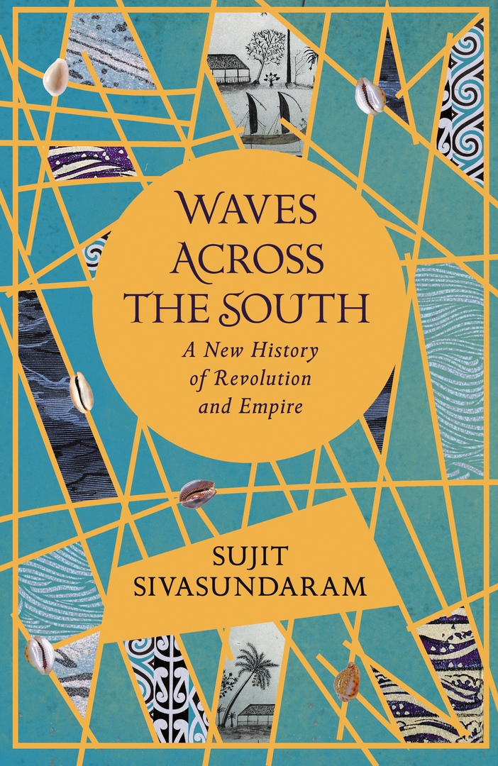 Sujit Sivasundaram – Waves Across The South