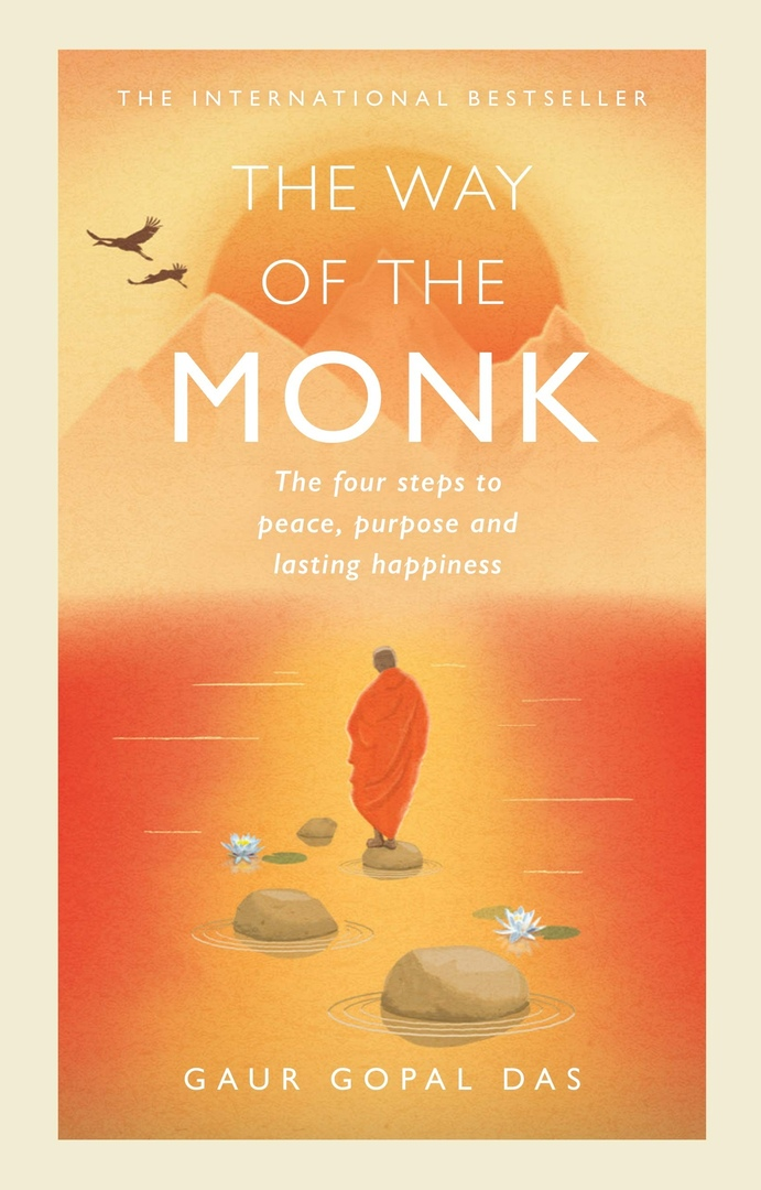 The Way Of The Monk: The Four Steps To Peace, Purpose And Lasting Happiness By Gaur Gopal Das
