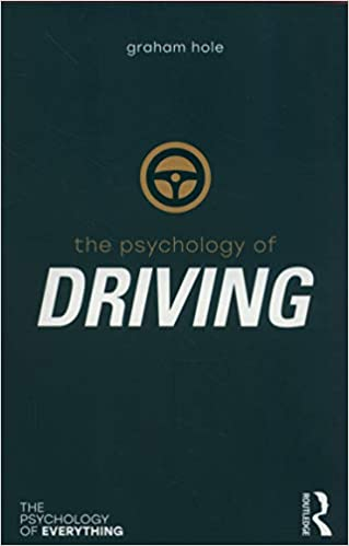 The Psychology Of Driving By Graham Hole