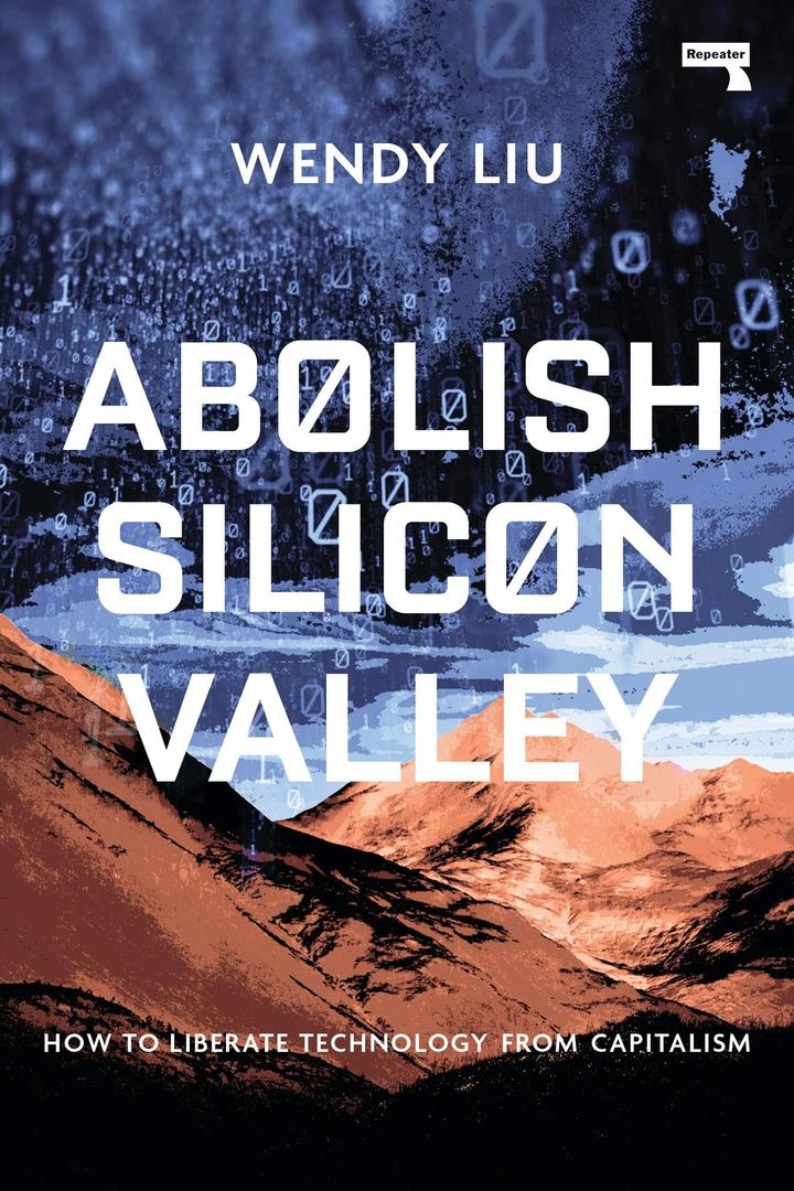 Wendy Liu – Abolish Silicon Valley