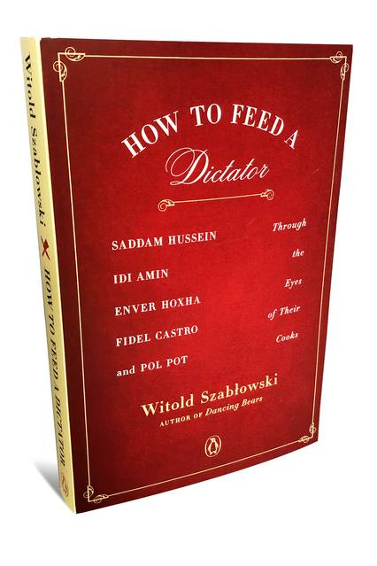 Witold Szablowski – How To Feed A Dictator