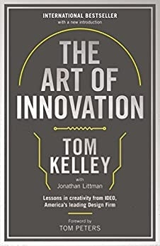 The Art Of Innovation Lessons In Creativity From IDEO, Americas Leading Design Firm By Tom Kelley, Jonathan Littman