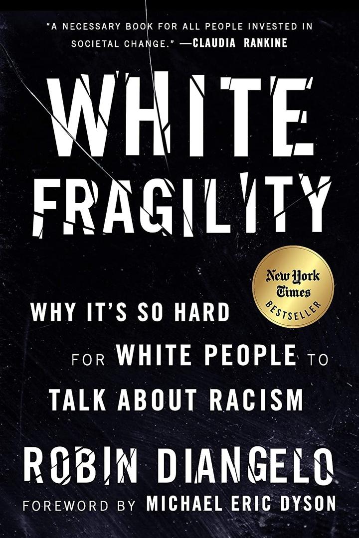 Robin DiAngelo – White Fragility