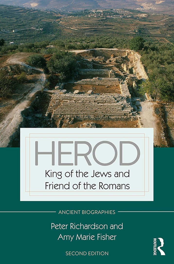 Herod: King Of The Jews And Friend Of The Romans, 2nd Ed