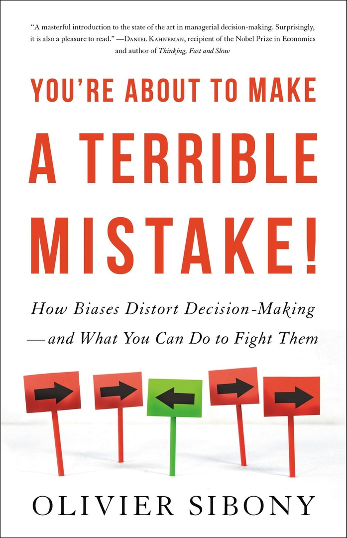Olivier Sibony – You're About To Make A Terrible Mistake