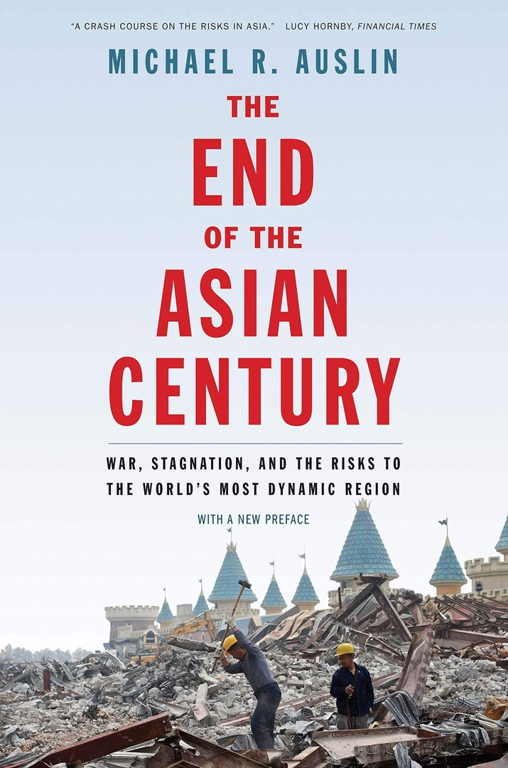 1) The End Of The Asian Century: War, Stagnation, And The Risks To The World's Most Dynamic Region – Michael R