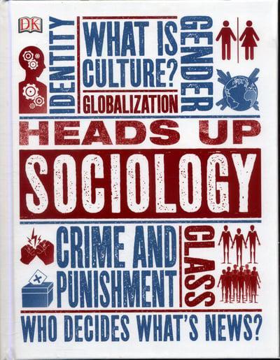 Heads Up Sociology By DK, Dorling Kindersley