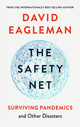 The Safety Net: Surviving Pandemics And Other Disasters By David Eagleman