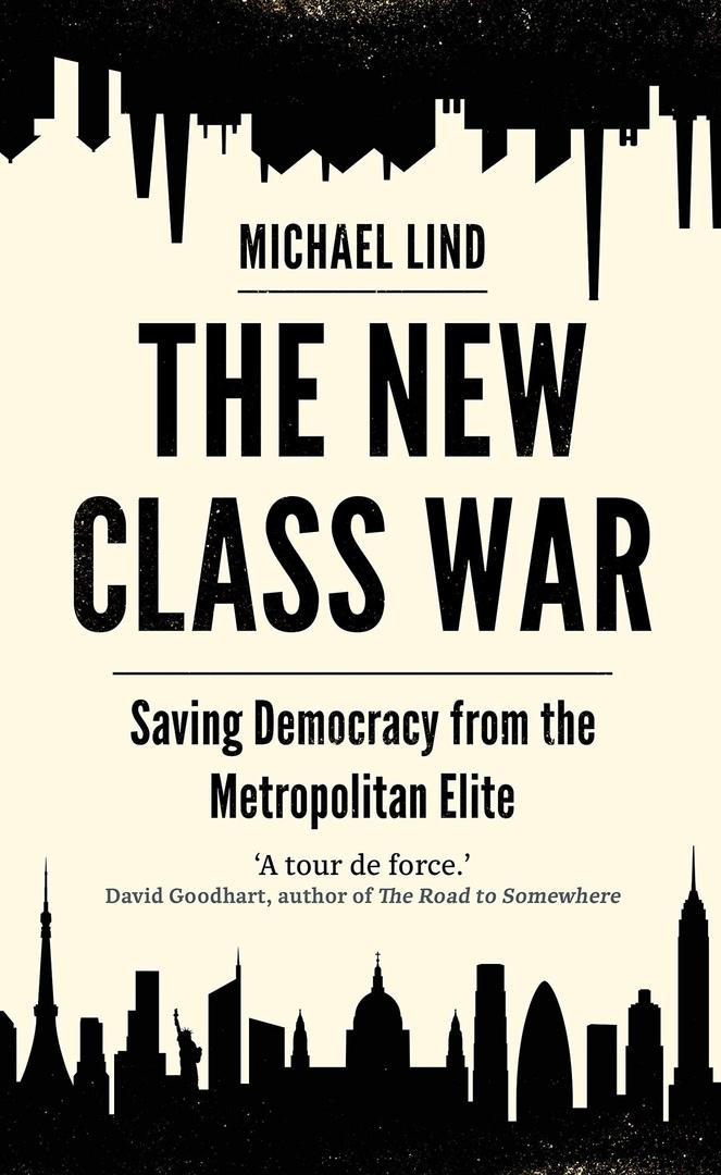 Michael Lind – The New Class War