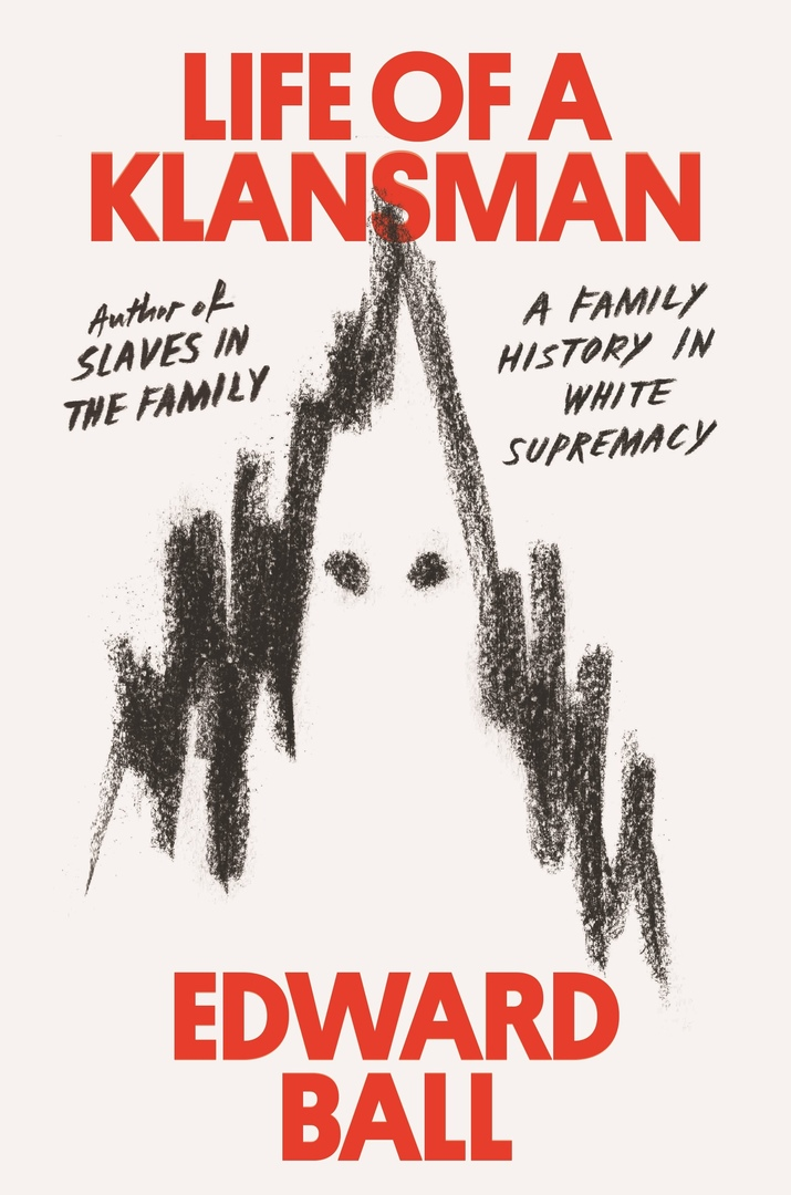 Edward Ball – Life Of A Klansman