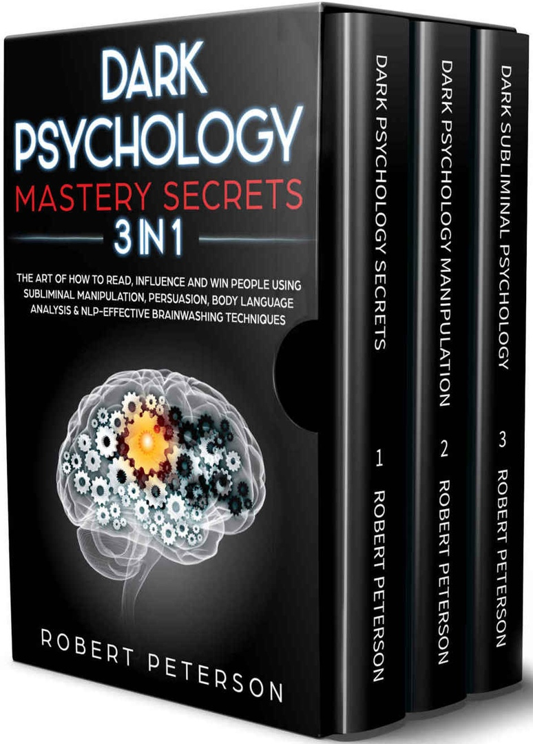 Dark Psychology Secrets: How To Analyze & Read People Using Behavioral Psychology, Body Language Analysis, Persuasion By Robert Peterson