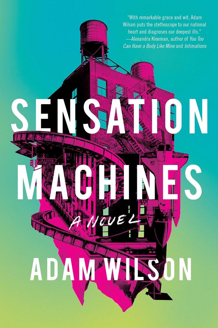 Adam Wilson – Sensation Machines