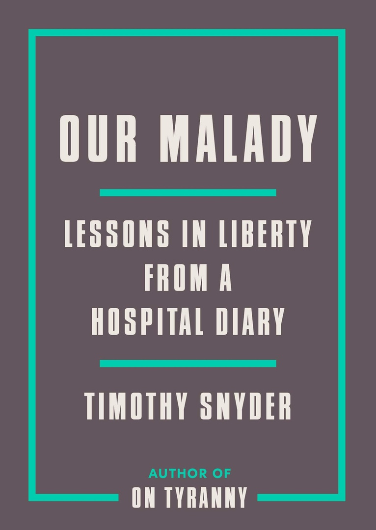 Timothy Snyder – Our Malady